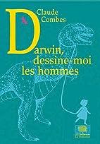 Darwin, dessine-moi les hommes by Claude…