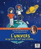 L'Univers, ce qu'on ne sait pas encore... by…