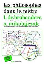 Les philosophes dans le métro by Luc…