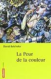 Batchelor, David: la peur de la couleur