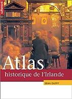 Atlas historique de l'Irlande by…
