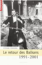 Le Retour des Balkans, 1991-2001 by…