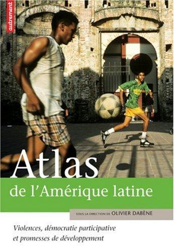 atlas-de-lamerique-latine-violences-democratie-participative-et-promesse-de-developpement