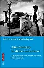 Asie centrale, la dérive autoritaire…
