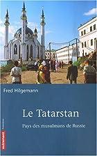 Le Tatarstan : Pays des musulmans de Russie…