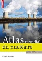Atlas mondial du nucléaire : Civil et…