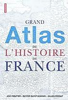 Grand atlas de l'histoire de France by…
