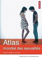 Atlas mondial des sexualités : Libertés,…