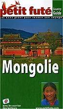 Mongolie 2008 Petit Fute by Dominique Auzias