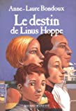 Bondoux, Anne-Laure: Le Destin de Linus Hoppe (French Edition)