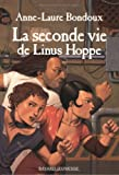 Bondoux, Anne-Laure: La Seconde vie de Linus Hoppe (French Edition)