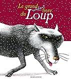 Le Grand Méchant livre du loup by…