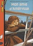 Anne-Laure Bondoux: J'Aime Lire: Mon Amie D'Amerique (French Edition)