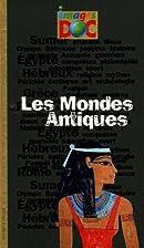 Les Mondes Antiques by Catherine Loizeau