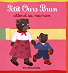 Petit Ours Brun attend sa maman by…