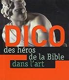 Le Dico des héros de la Bible dans l'art…