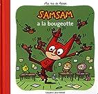 Samsam a la bougeotte by Gwénaëlle Boulet