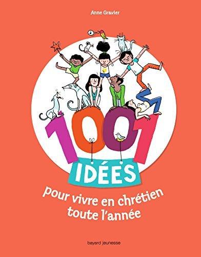 1001-idees-pour-vivre-en-chretien-toute-lannee