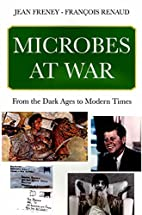 Microbes at War: From the Dark Ages to…