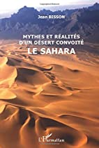 Le Sahara: mythes et réalités…