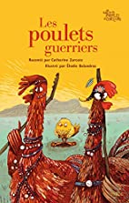 Les poulets guerriers by Catherine Zarcate