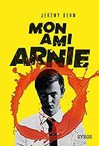 Mon ami Arnie by Jeremy Behm