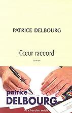 Coeur raccord by Patrice Delbourg