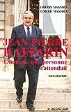 Mantoux, Aymeric: Jean-Pierre Raffarin: L'homme que personne n'attendait (French Edition)