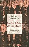Evenson, Brian: La Confrérie des mutilés