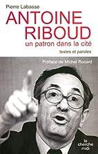 Antoine Riboud : Un patron dans la…