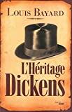 Louis Bayard: L'héritage Dickens (French Edition)