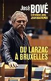 Bové, José: Du Larzac à Bruxelles