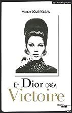 Et Dior créa Victoire by Victoire…