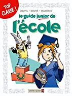 Le guide junior de l'école by Jacky Goupil