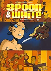 Spoon & White, Tome 7 : Manhattan Kaputt by…