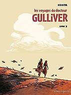 Les voyages du docteur Gulliver, Tome 3 : by…