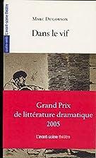 Dans le Vif by Marc Dugowson
