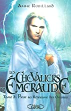 Les Chevaliers d'Emeraude, Tome 3 :…