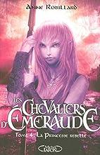 Les Chevaliers d'Emeraude, Tome 4 : la…