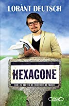 Hexagone : Sur les routes de l'Histoire…