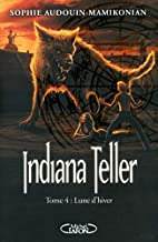 Lune d'hiver (Indiana Teller, #4) by Sophie…