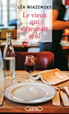 Le vieux qui déjeunait seul by Léa…