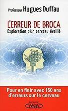 L'erreur de Broca by Hugues Duffau
