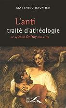 L'Anti-Traité d'athéologie : Le…
