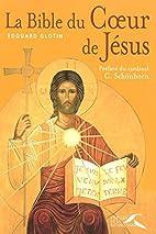 La Bible du Coeur de Jésus by Edouard…