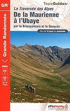 Grande Traversee des Alpes GR5/GR56 et Tour…