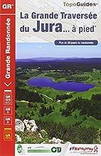 Grande Traversee du Jura a Pied GR5/GRP by…