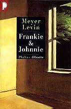Frankie & Johnnie by Meyer Levin