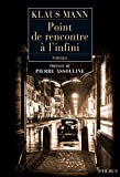 Klaus Mann: Point de rencontre à l'infini (French Edition)