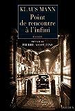 Klaus Mann: Point de rencontre à l'infini (French Edition)